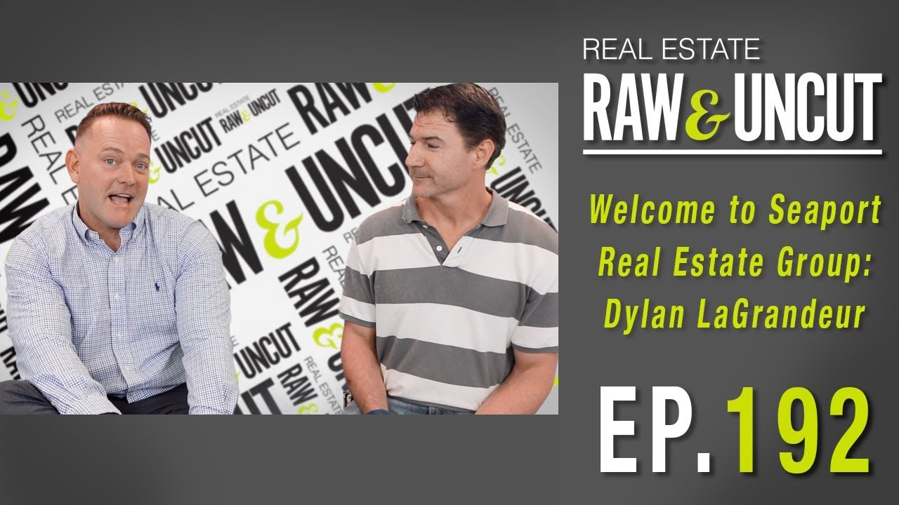 Welcome To Seaport Real Estate Group Dylan Lagrandeur Raw Uncut Episode 192