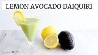 Lemon Avocado Daiquiri | DIY Healthier Cocktail Recipe | Limoneira