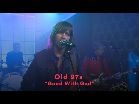 """Old 97's - """"Good With God"""" (Official Music Video)"""
