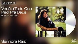 Roberta Miranda - Você é Tudo Que Pedi Pra Deus - Senhora Raiz - [Áudio Oficial]