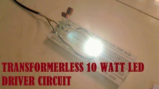 Transformerless 10watt Led Driver circuit
