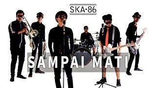 SKA 86 ft Indras - Sampai Mati (SKA VERSION)