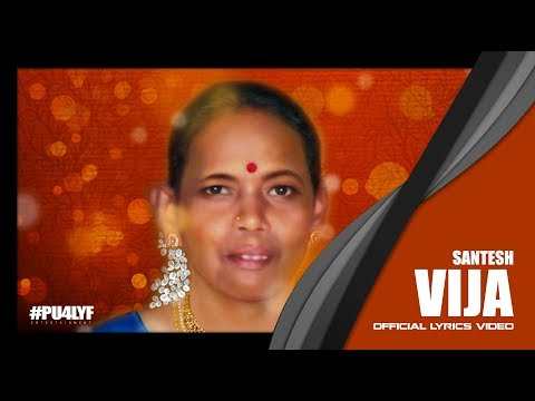 Vija, a Mother's Love - Santesh // Official Lyrics Video 2015
