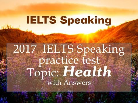 IELTS SPEAKING TEST Topic HEALTH - Full Part 1, Part 2, Part 3