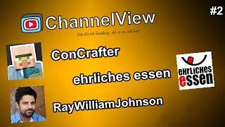 Channelview - Folge 2: Ehrliches Essen, Concrafter U.v.m