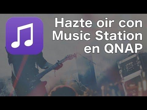 Hazte oir con Music Station en QNAP