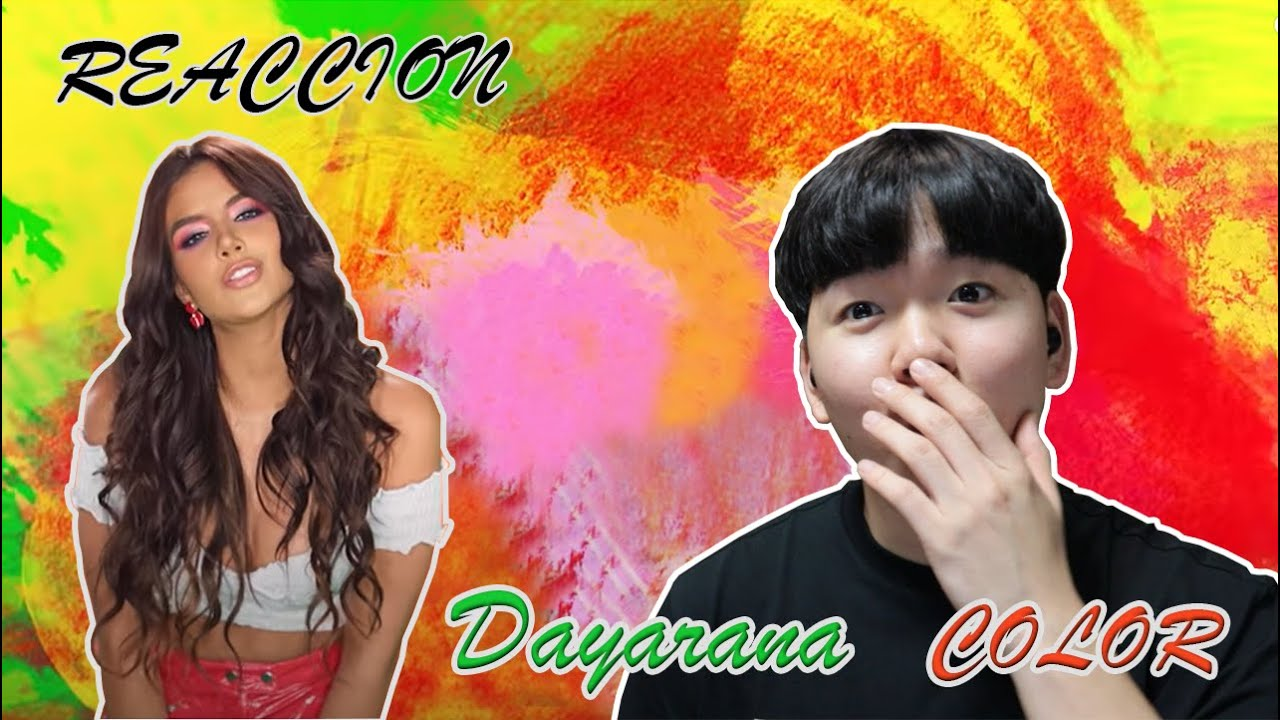 Download MV REACCION!! COLOR - Dayanara (Reaccion del Coreano)