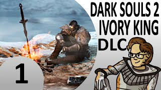 Let's Play Dark Souls 2 DLC: Crown of the Ivory King Part 1 - Eleum Loyce a day early! (Cleric)