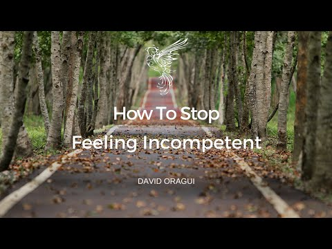 How To Stop Feeling Incompetent About Everything