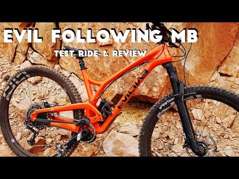 2018 Evil Following MB Test Ride & Review