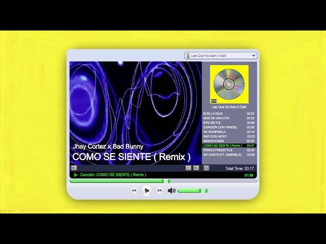 CÓMO SE SIENTE (Remix) - Jhay Cortez x Bad Bunny   Las Que No Iban A Salir