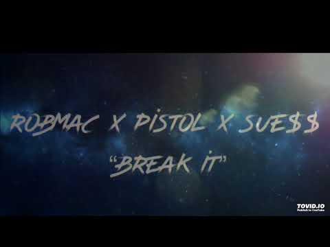 "ROBMAC X PISTOLA X SUE$$ ""BREAK IT"""
