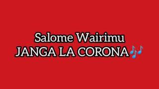 Salome Wairimu -. Janga la Corona { lyric video}