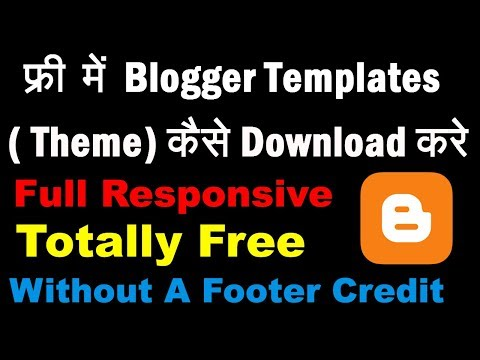 How To Download Free Blogger Templates ( Theme ) Full Responsive Without A Footer Credit