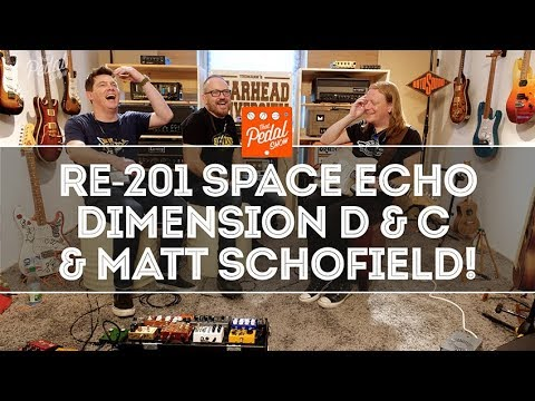 That Pedal Show – Roland Dimension D&C, RE-201 & RE-20 Space Echo… And Matt Schofield! From TGU18