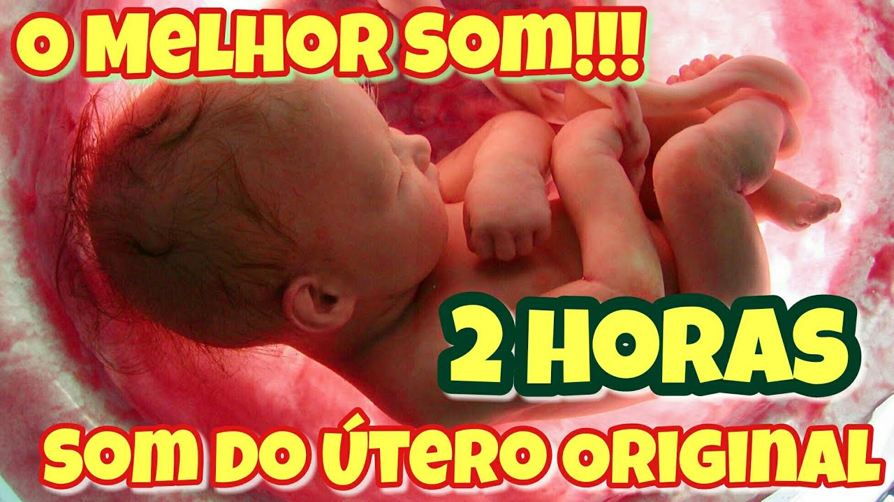 2 Horas Som Do Utero Original Acalma Bebês Youtube