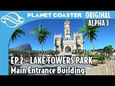Planet Coaster - Lake Towers Park Episode 2: Main Entrance Building