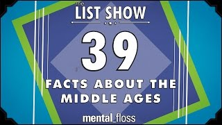 39 Facts about the Middle Ages - mental_floss List Show Ep. 430 by : Mental Floss