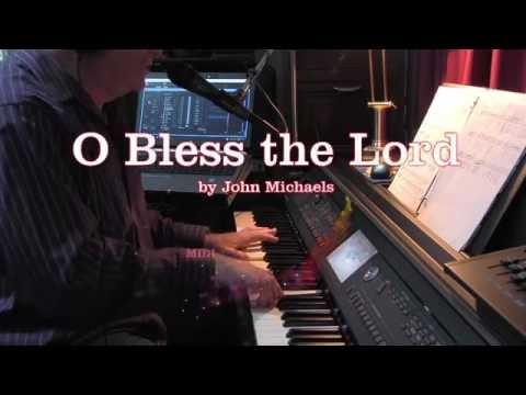 O Bless The Lord - John Michaels