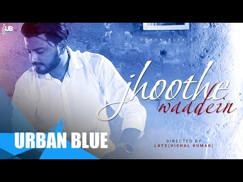 Raj Pandey - Jhoothe Waadein Ft. Devilray | Official Video | 2016