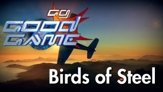 Good Game Review - Birds of Steel - TX: 24/04/12