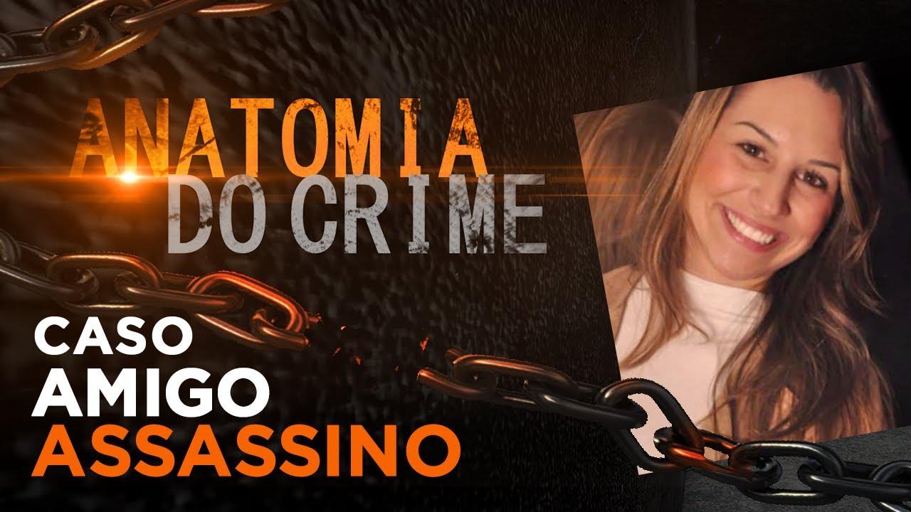 Download ANATOMIA DO CRIME - AMIGO ASSASSINO