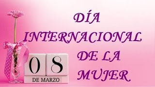 8 de Marzo Dia Internacional de la mujer... Mirna y sus manus  #MujeresYouTube