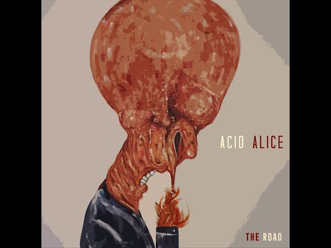 Acid Alice - The Road (2019) (New Full Album)