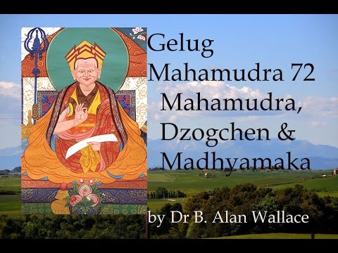 Gelug Mahamudra 72 Mahamudra, Dzogchen & Madhyamaka