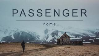 Download Passenger | Home (Official Album Audio) Mp3 and Videos