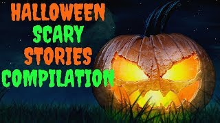 CreepyPasta 2018 Compilation For Halloween  | NoSleep