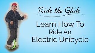 Learn How to Ride an Electric Unicycle with Michael Ride the Glide