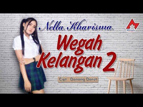 Nella Kharisma - Wegah Kelangan 2 [OFFICIAL]