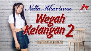 Download lagu Nella Kharisma - Wegah Kelangan 2 [OFFICIAL]