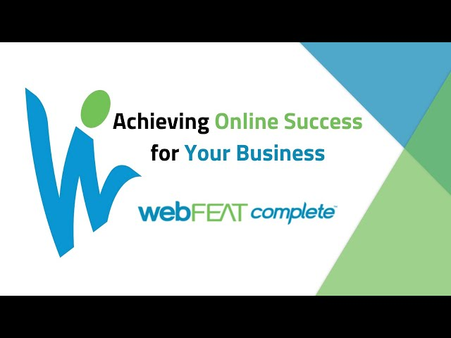 Achieving Online Success for Your Business: Meet webFEAT Complete