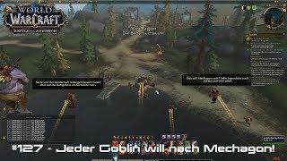 WoW: Battle for Azeroth 🌍 #127 - Jeder Goblin will nach Mechagon!