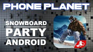 Обзор игры Snowboard Party на ANDROID - Лучшие игры на андроид 2014 PHONE PLANET