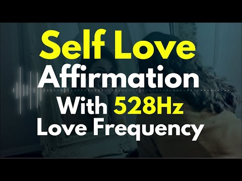 Self Worth & Self Love Affirmations With 528Hz Love Frequency Binaural Beats For Heart Chakra