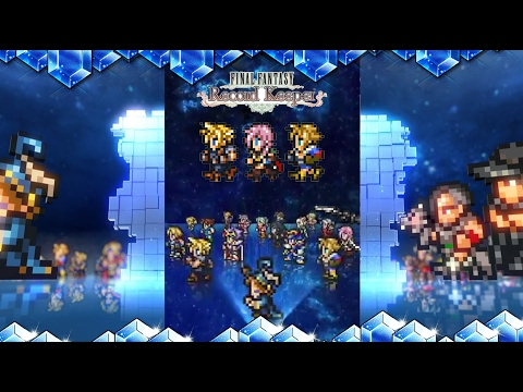 Why You Should Play Final Fantasy Record Keeper