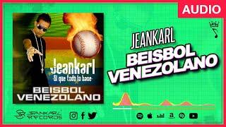Jeankarl - Beisbol Venezolano 😎⚾🎶 - Jeankarl Records