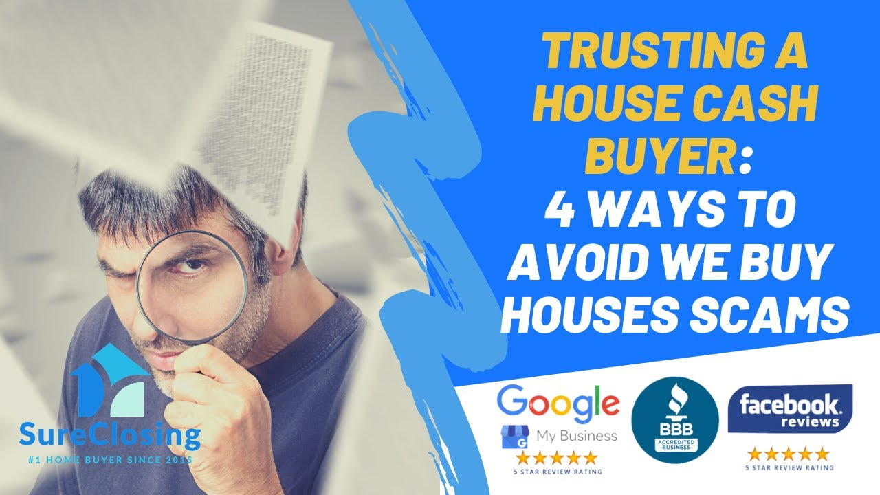 Trusting A House Cash Buyer: 4 Ways To Avoid We Buy Houses Scams