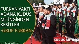 Furkan Vakfı Adana Kudüs Mitinginden Kesitler | Grup Furkan