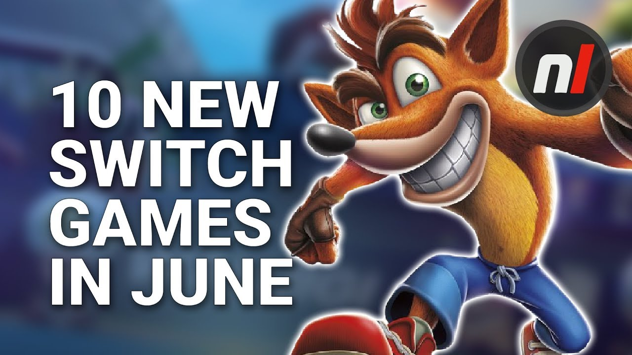 10 Great New Games Coming To Nintendo Switch In June Youtube