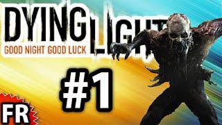 Dying Light - Gameplay Walkthrough FR #1
