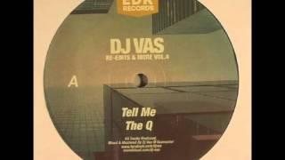DJ Vas - Tell Me (DJ Vas Rework)