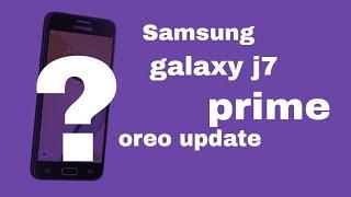 Samsung galaxy j7 prime oreo update good news ?