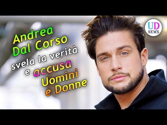 Andrea Dal Corso Svela la Verità ed Accusa Uomini e Donne!