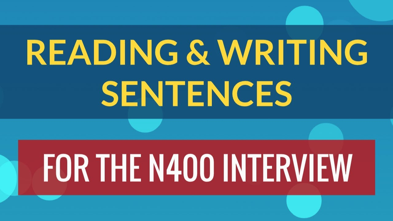 Reading and Writing Sentences for the English Test in N-400 Interview