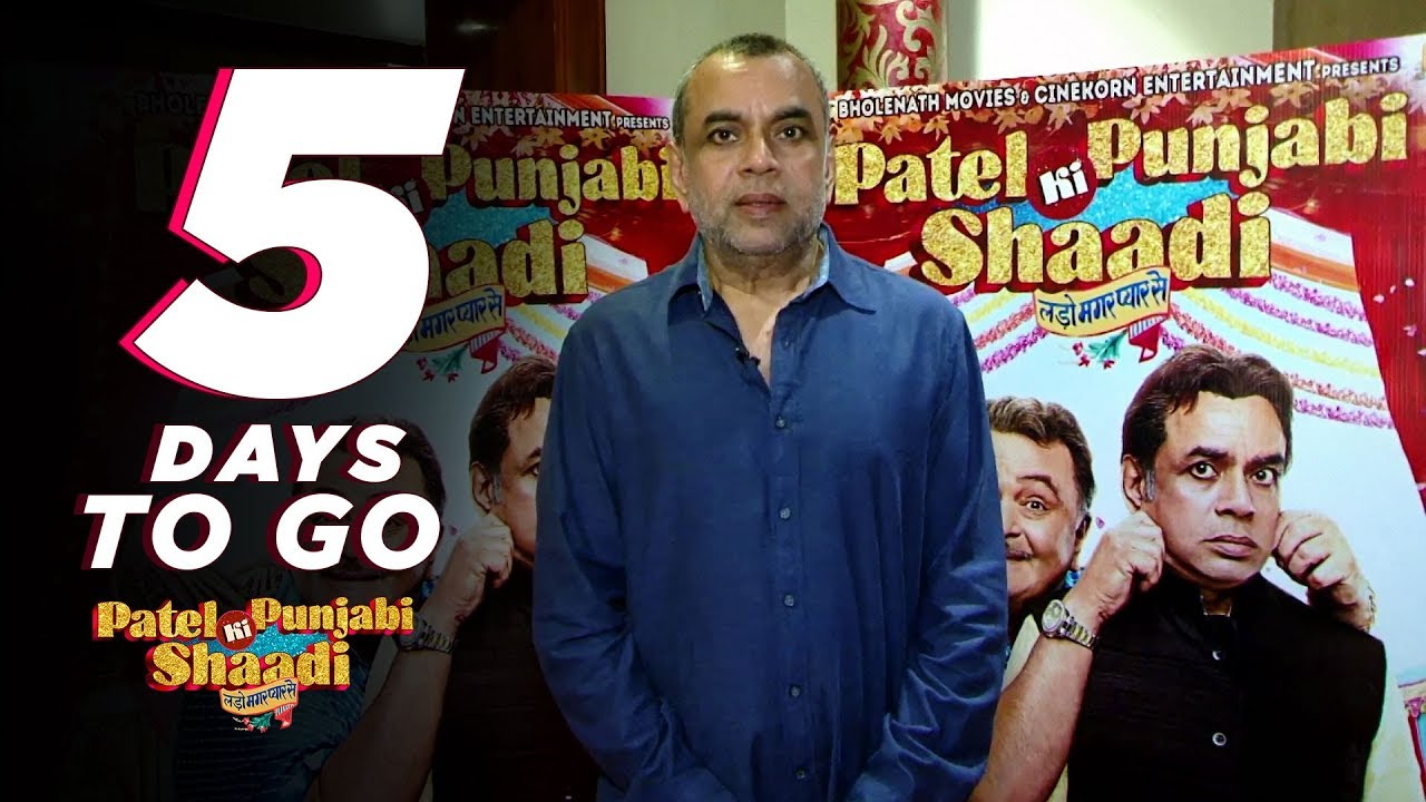 Patel Ki Punjabi Shaadi | 5 Days to Go | Paresh Rawal | Rishi Kapoor | Vir Das | Payal Ghosh