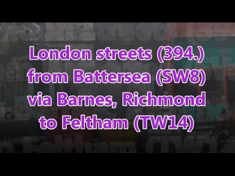 London streets (394.) - Battersea (SW8) - Richmond - Feltham (TW14)